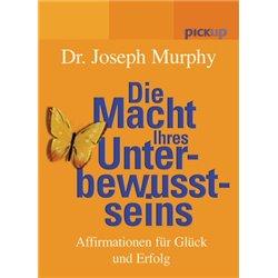 Murphy, J: Macht Ihres Unterbewusstseins